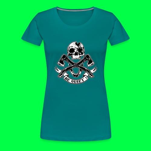 BE QUIET - T-shirt Premium Femme