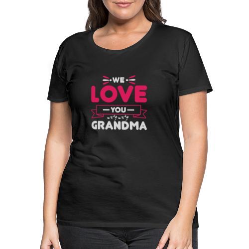WE LOVE YOU GRANDMA new gift for her - Premium-T-shirt dam