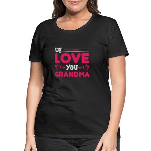 WE LOVE YOU GRANDMA new birthday gift idea - Premium-T-shirt dam