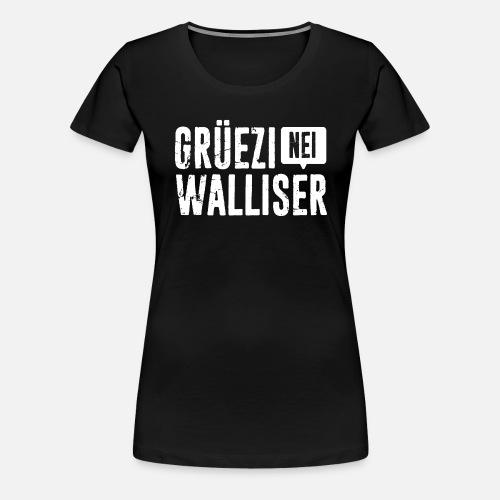 Grüezi – Nei, Walliser - Frauen Premium T-Shirt