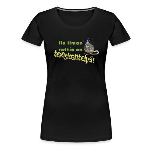 Ilo ilman rottia - kuvallinen - Naisten premium t-paita
