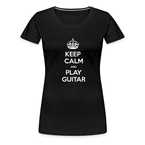 Keep Calm And Play Guitar - Maglietta Premium da donna