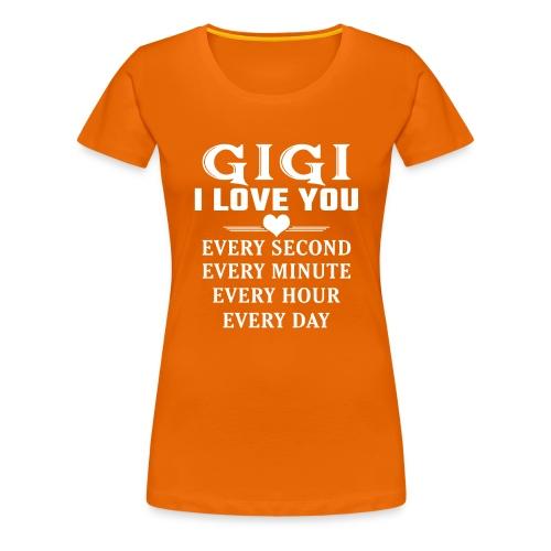 I Love You Gigi - Women's Premium T-Shirt