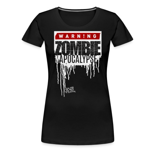 ZOMBIE APOKALYPSE - Frauen Premium T-Shirt