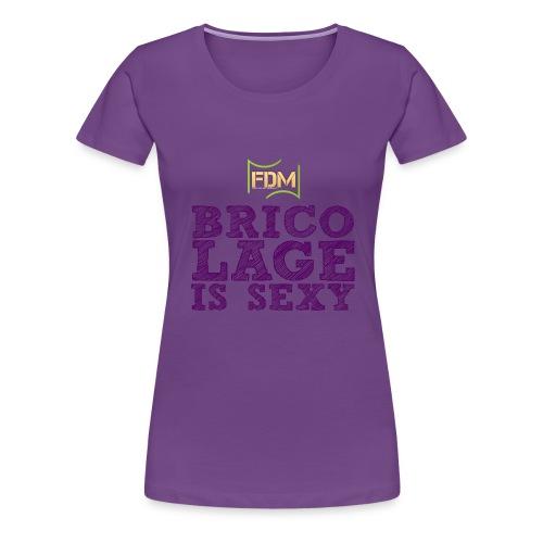 Bricolage is sexy violet png - T-shirt Premium Femme