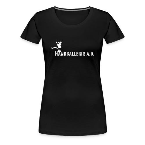 Handballerin a D 2 - Frauen Premium T-Shirt