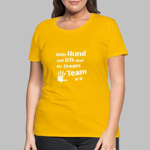 Mein Hund und ich sind ein Dream Team - Hundepfote - Frauen Premium T-Shirt
