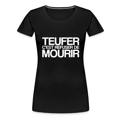 TEUFER - T-shirt Premium Femme