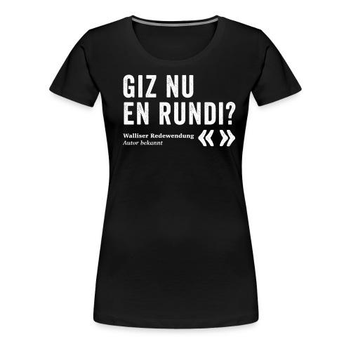 GIZ NU EN RUNDI? - Frauen Premium T-Shirt