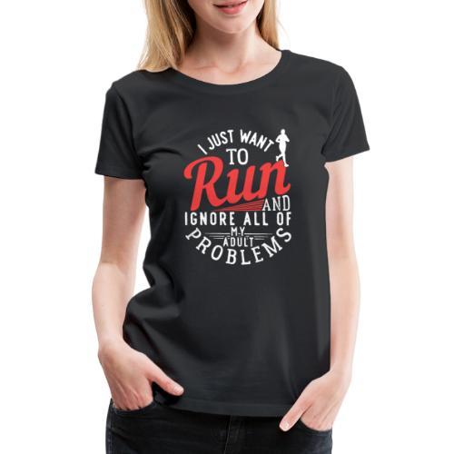 I Just Want To Run   Marathon - Frauen Premium T-Shirt