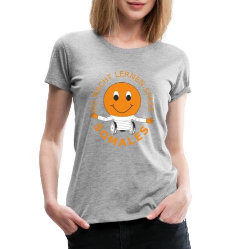 SOMALES - SO MACHT LERNEN SPASS - Frauen Premium T-Shirt