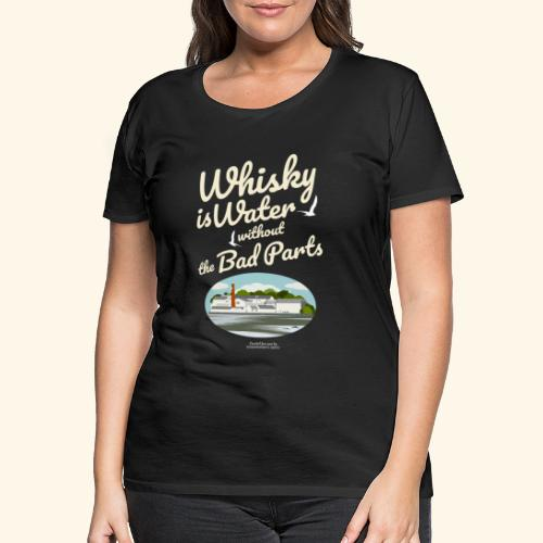 Whisky T-Shirt Whisky Is Water Destillerie - Frauen Premium T-Shirt