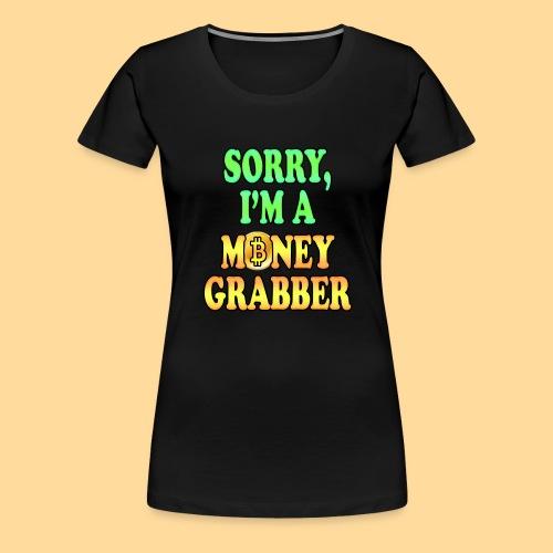 Money Grabber - Maglietta Premium da donna
