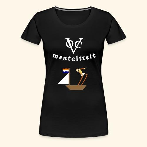 VOC-mentaliteit - Vrouwen Premium T-shirt