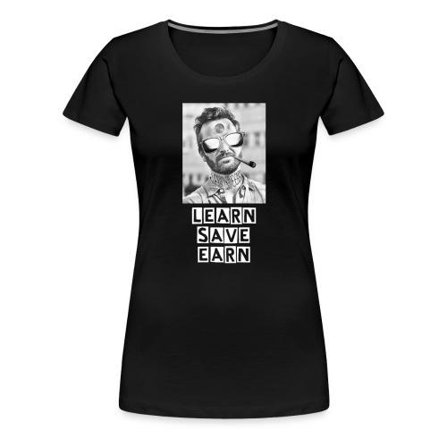 Learn Save Earn - Premium-T-shirt dam