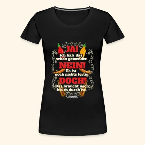 Grill T Shirt | witziger Spruch | Geschenkidee - Frauen Premium T-Shirt