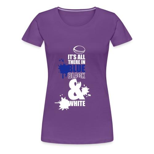 It s All There Splashes - Women's Premium T-Shirt