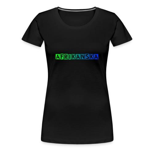 Afrikanksa text 2 0 - Premium-T-shirt dam