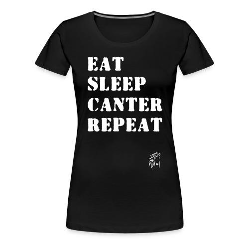 Eat Sleep Canter Repeat - Pferd Reiten VECTOR - Frauen Premium T-Shirt