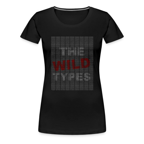 TheWildTypes copy png - Frauen Premium T-Shirt