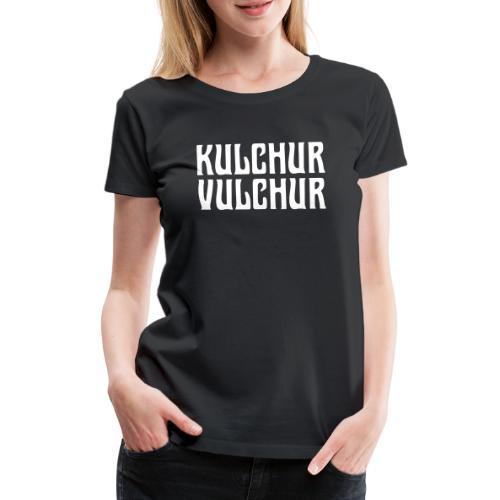 Kulchur Vulchur - Women's Premium T-Shirt