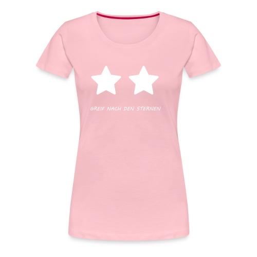 GREIF NACH DEN STERNEN - Frauen Premium T-Shirt