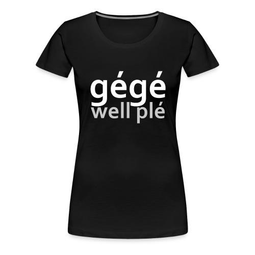 GGWP   gégé well plé - T-shirt Premium Femme