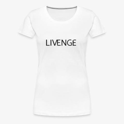 Livenge - Vrouwen Premium T-shirt
