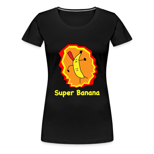 Super Banana - Women's Premium T-Shirt