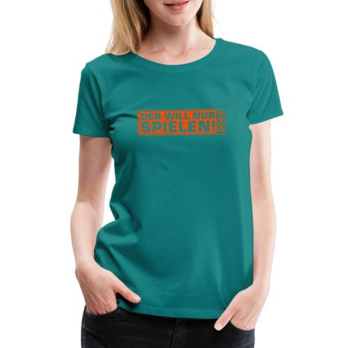 Martin Rütter - Der will nur spielen - Teenager L - Frauen Premium T-Shirt