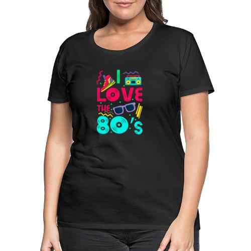 I love the 80s - cool and crazy - Frauen Premium T-Shirt