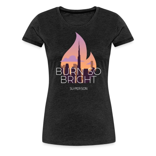 Burn So Bright - Dame premium T-shirt