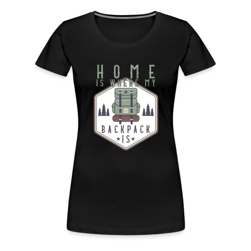 Home Is Where My Backpack Is - Frauen Premium T-Shirt
