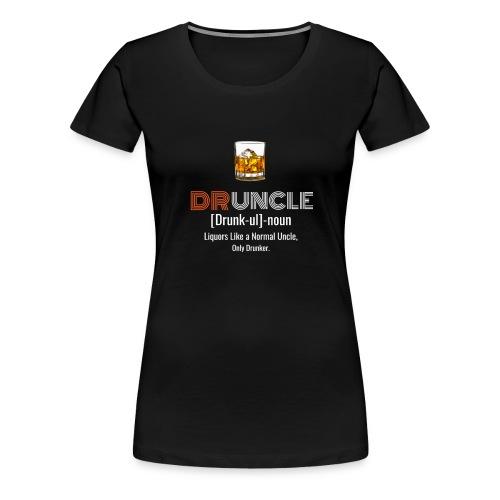 Druncle T-shirt Funny drunker uncle - T-shirt Premium Femme