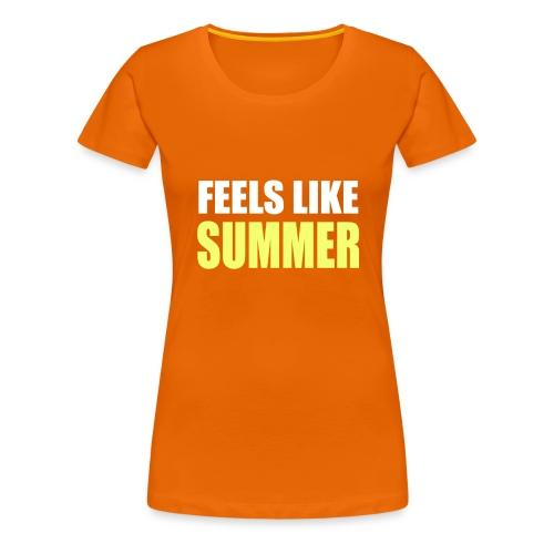FEELS LIKE SUMMER - Frauen Premium T-Shirt