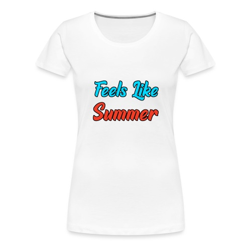Feels Like Summer - Frauen Premium T-Shirt