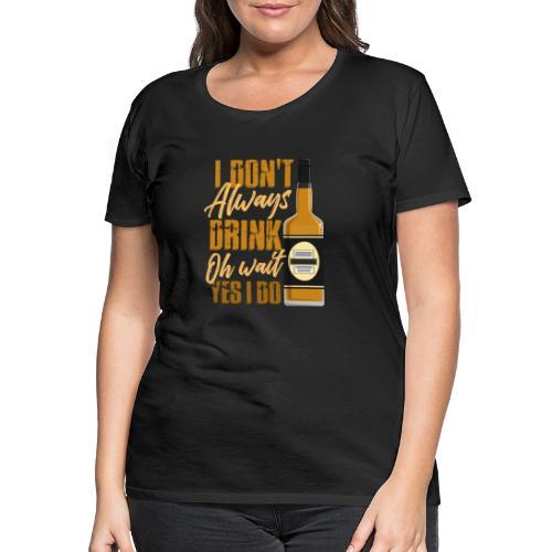 Vieltrinker - drunkard - whiskey - Women's Premium T-Shirt