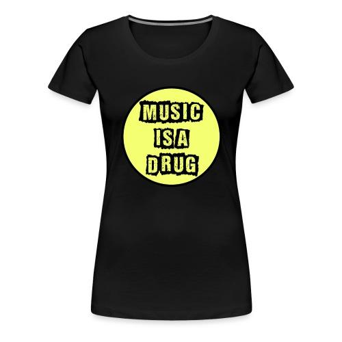 Music is a drug - Frauen Premium T-Shirt