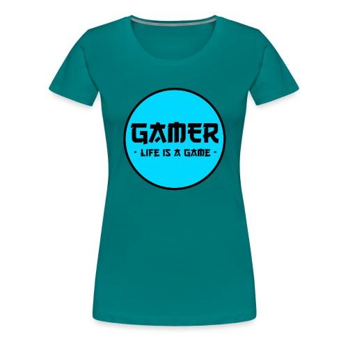 Gamer Life is a Game - Frauen Premium T-Shirt