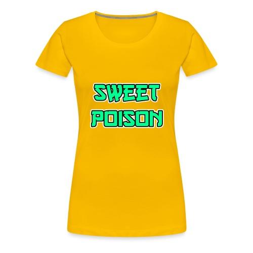 Sweet Poison - Frauen Premium T-Shirt