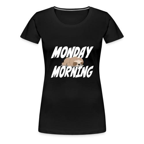 Montag Morgen Müdigkeit Wochenende ist vorbei - Frauen Premium T-Shirt