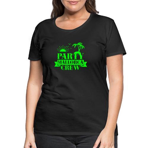 Mallorca PARTY Crew - Frauen Premium T-Shirt