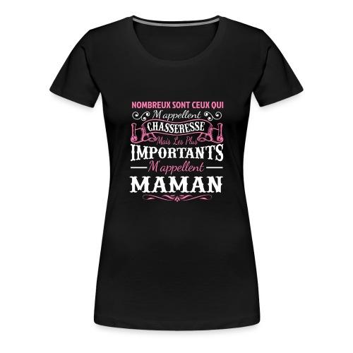Maman Chasseresse - T-shirt Premium Femme