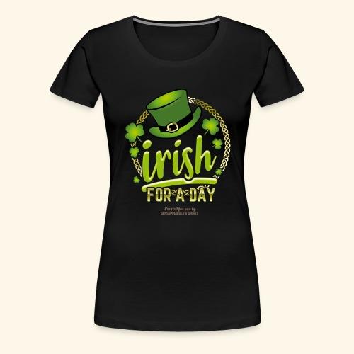 St. Patrick's Day T Shirt Design Irish For A Day - Frauen Premium T-Shirt