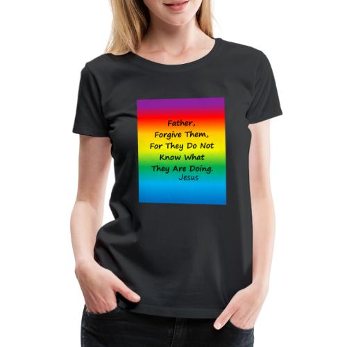 Forgive - Women's Premium T-Shirt