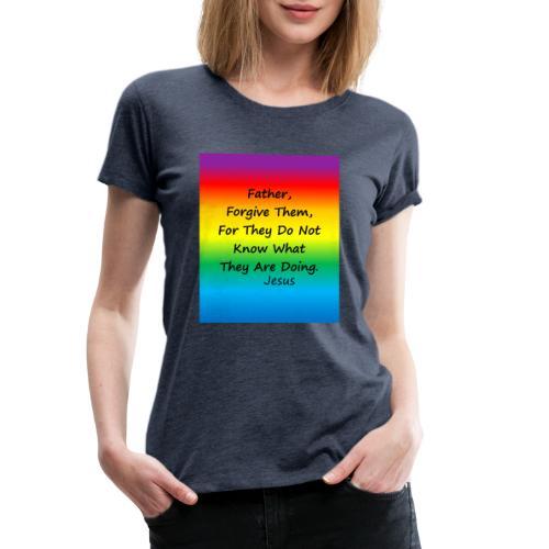 Forgive - Women's Premium T-Shirt