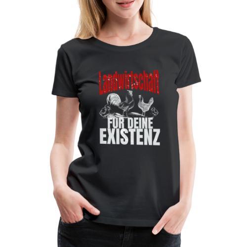 Landwirtschaft für Deine Existenz - Landwirt Huhn - Frauen Premium T-Shirt