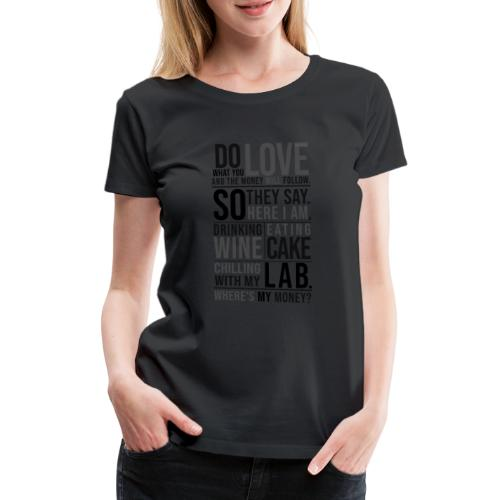 Wine, Cake, Lab III - Naisten premium t-paita