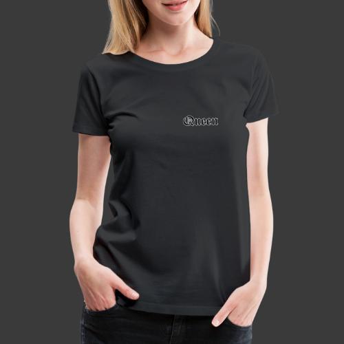 01 Queen Alte Schrift für Vorder- und Rückseite - Frauen Premium T-Shirt