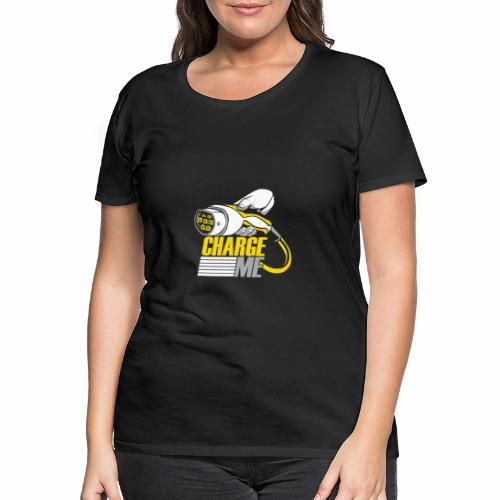 Charge Me - Frauen Premium T-Shirt